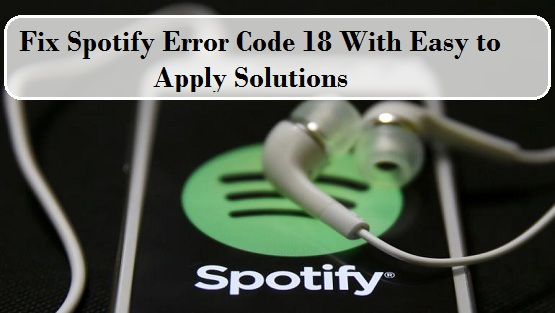 Fix Spotify Error Code 18