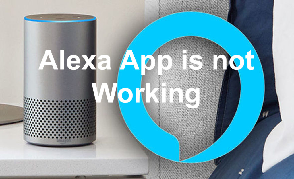 Alexa App Not Working