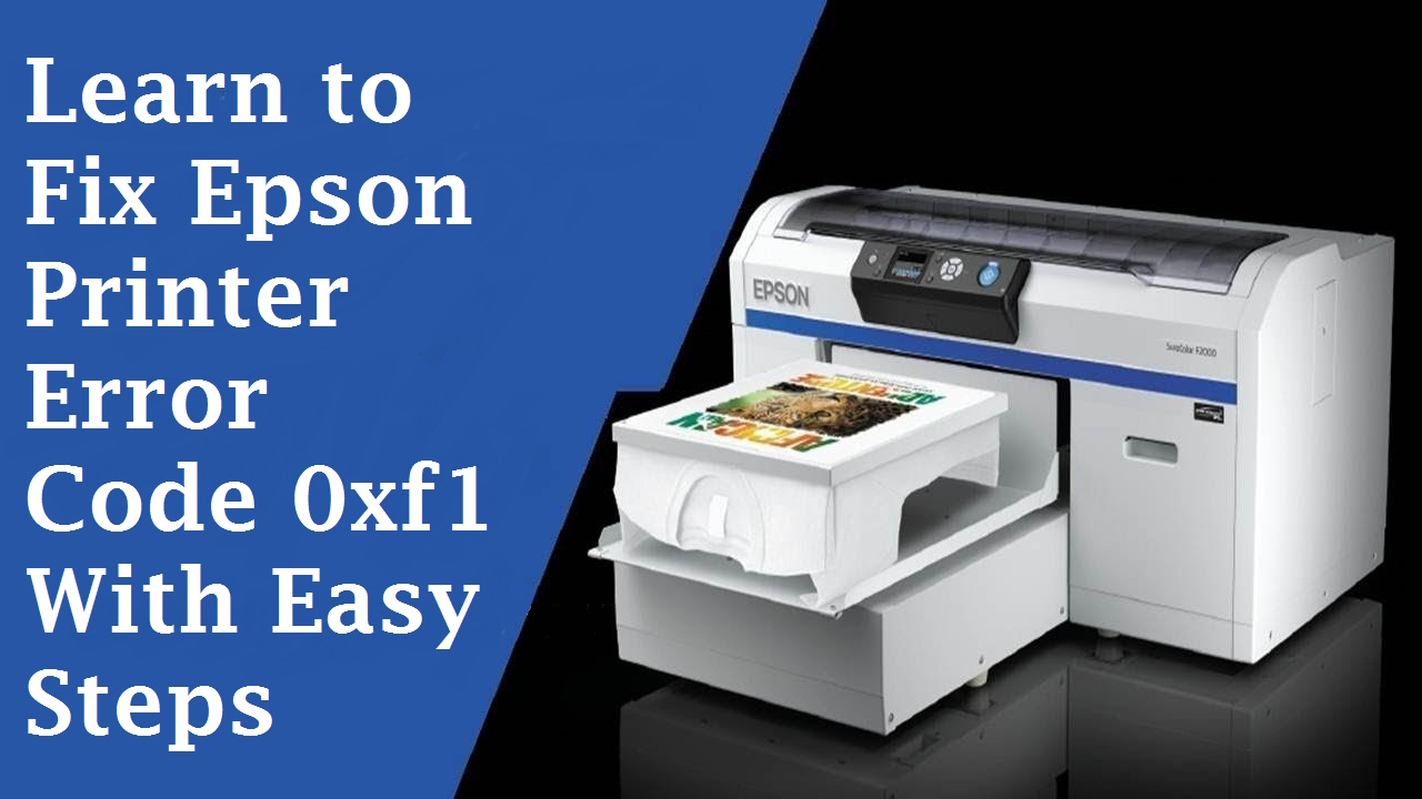 How to Resolve Epson Printer Error Code 0xf1? Call +1-866-748-5444 Toll