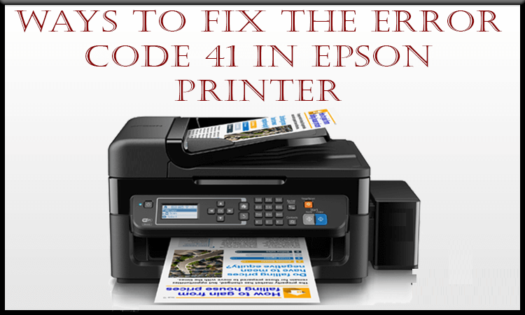 How to Fix Epson Printer Not Activated Error Code 41? +1-866